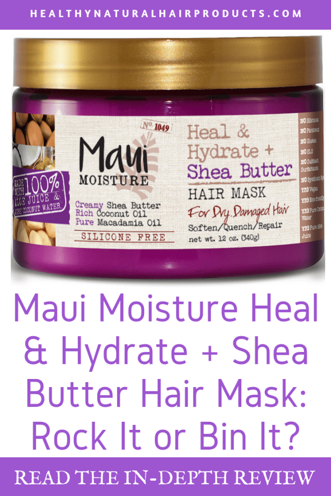 Maui Moisture Heal & Hydrate + Shea Butter Hair Mask- Rock It or Bin It