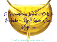 6 Uncommon Natural Oils to Include in Your Hair Care Regimen