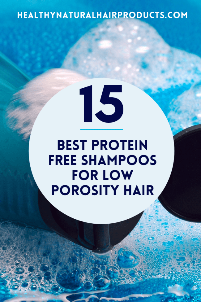 Best Protein Free Shampoos for Low Porosity Hair
