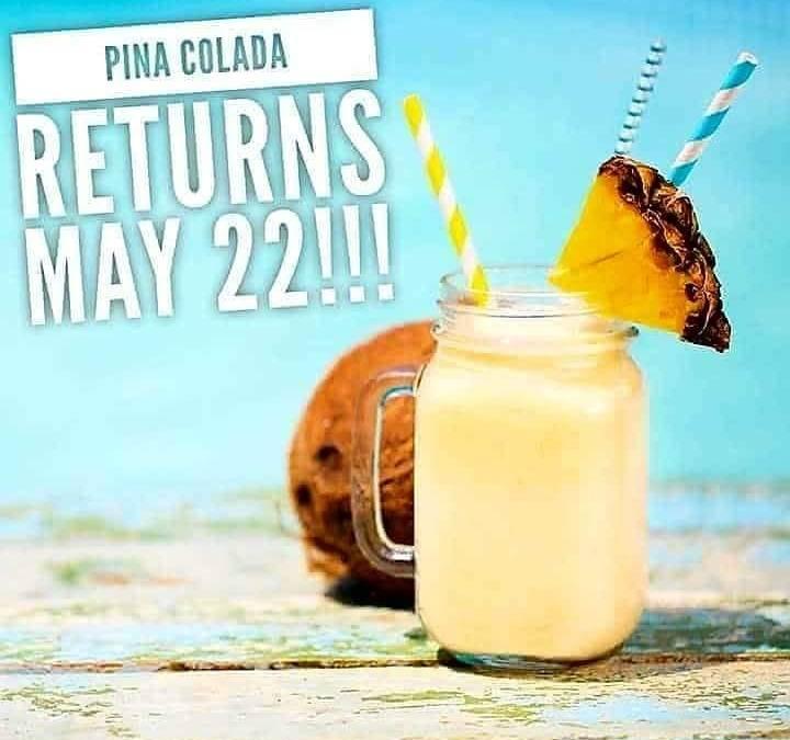 AVAILBLE TODAY – Seasonal PINA COLADA – LIMITED AVAILABILITY!!!