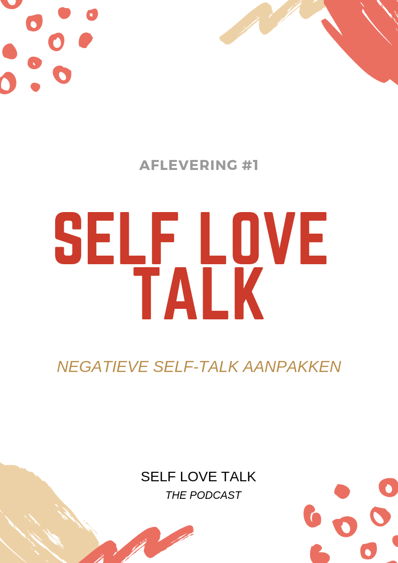 Podcast: SELF LOVE TALK #1 | Negatieve self-talk aanpakken