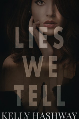 Review | Lies We Tell by Kelly Hashaway