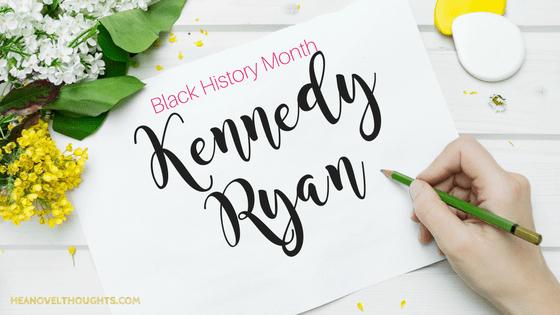 Kennedy Ryan [Black History Month Interview Series]