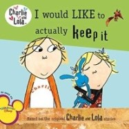 Charlie and Lola I Would Like to Actually Keep it