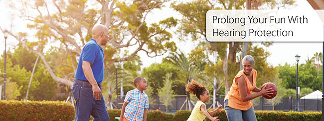 Prolong your fun with hearing protection