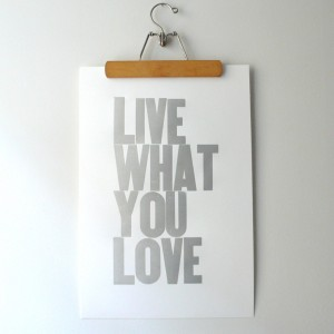 Live What You Love Poster Grey