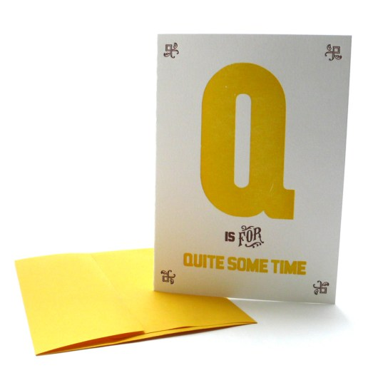Q is for Quite Some Time