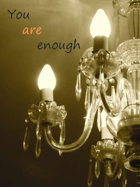 Chandelier in sepia with the title You Are Enough.