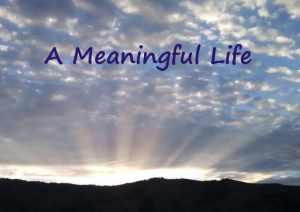 Sunrise with the title A Meaningful Life
