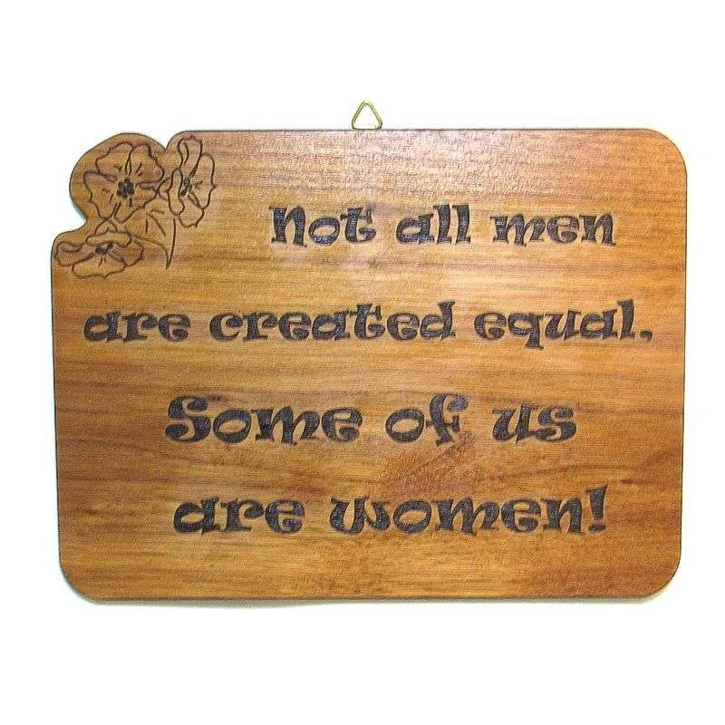 "Wooden novelty plaque-""Not all men are created equal...-black"