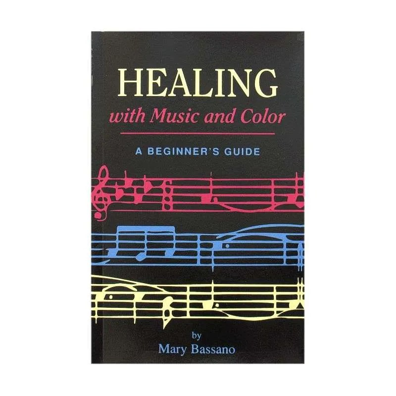 Front cover of Healing with Music and Color by Mary Bassano