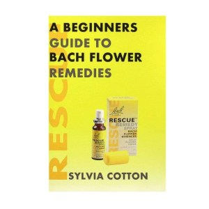 Front cover of A Beginners Guide to Bach Flower Remedies by Sylvia Cotton