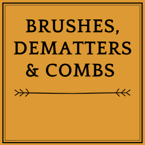 Brushes, Dematters & Combs