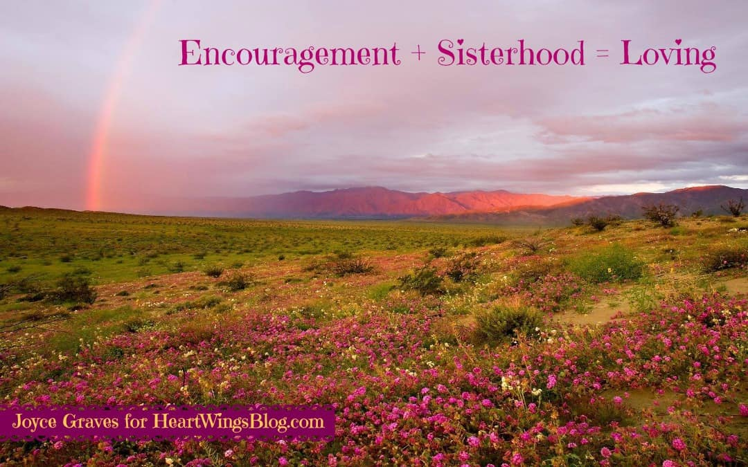 Encouragement + Sisterhood = Loving
