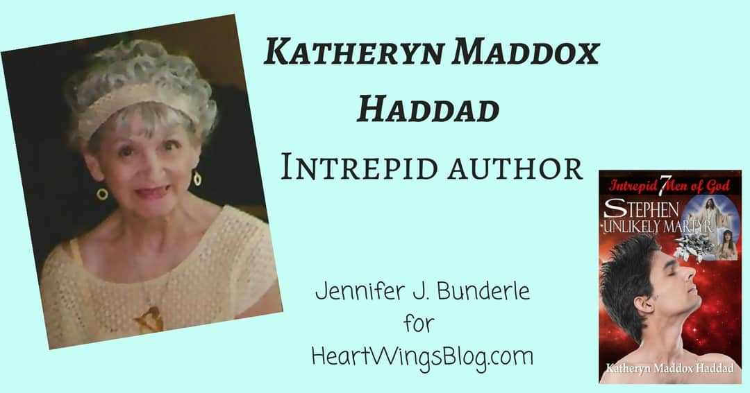 Katheryn Haddad Shares Her Intrepid Men of God