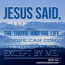 Jesus is the Way, Truth, and Life