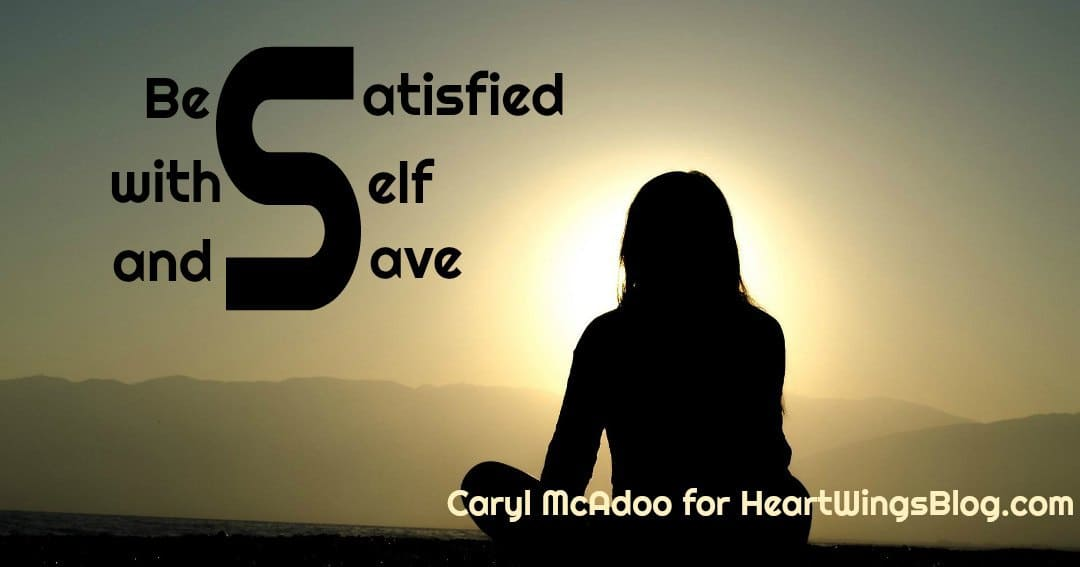 Be Satisfied with Self and Save