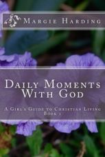Daily Moments with God devotional by author Margie Harding featured on HeartWingsBlog.com
