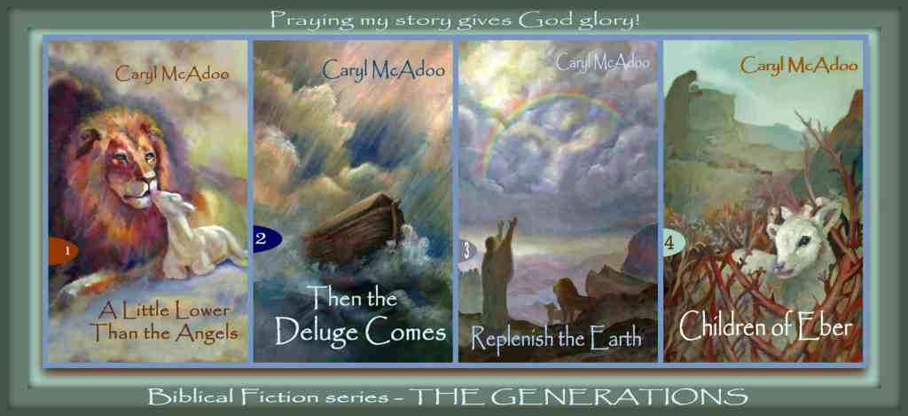 The Generations series, Biblical fiction by Caryl McAdoo at HeartWings Blog