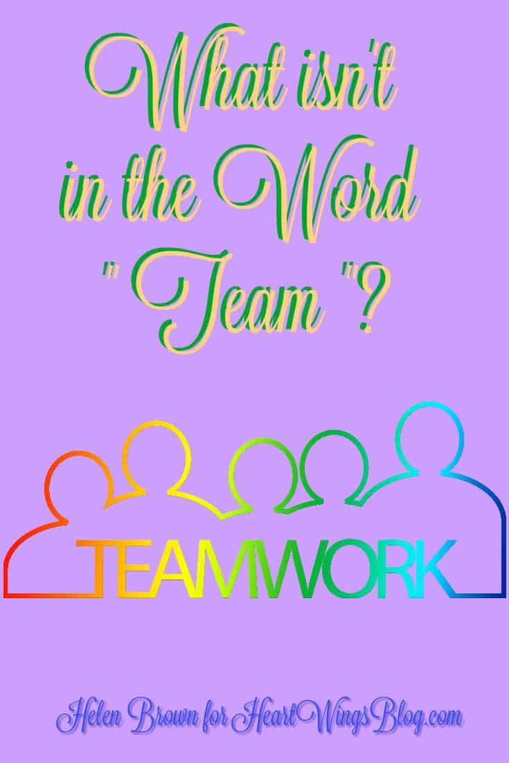 TEAM has no 'i'---but no 'u' as well!! Sometimes, is it good to say no? See what Helen Brown claims at HeartWings Blog
