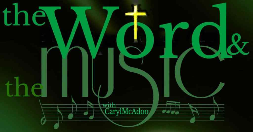 The Word and the Music with Caryl McAdoos comes to HeartWings Blog