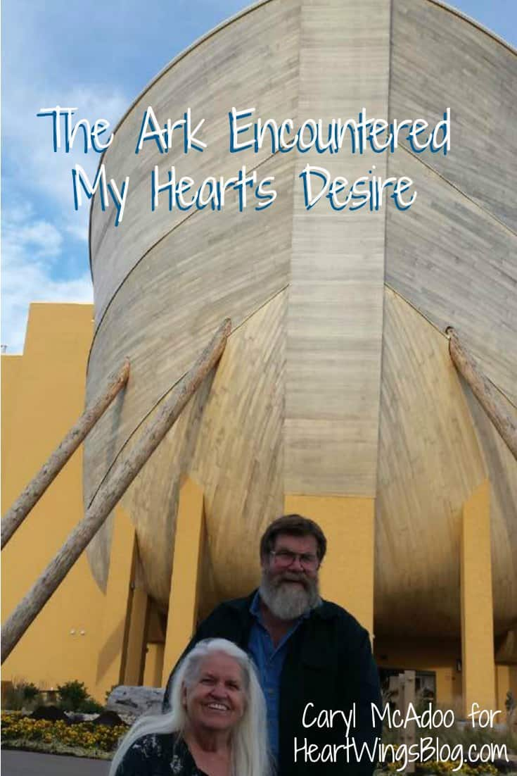 Caryl McAdoo shares her trip to The Ark Encounter, and speaks of the desires of her heart