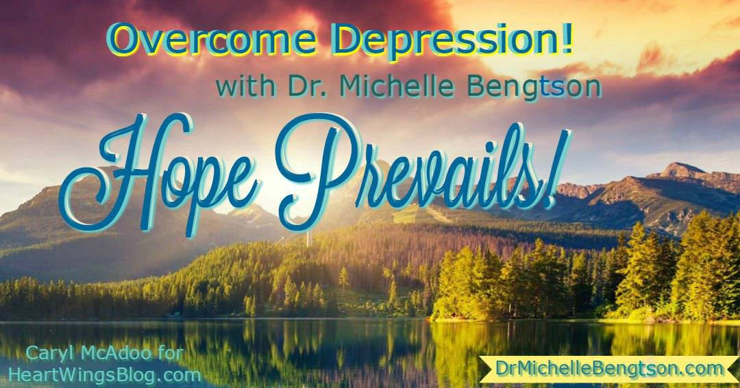 Hope Prevails! Overcome Depression! with Dr. Michelle Bengtson