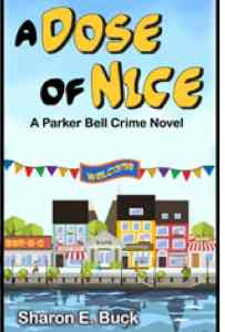 Sharon E. Buck, known for her own brand of humor is the author of the Parker Bell Cozy Mysteries series is featured on HeartWingsBlog.com
