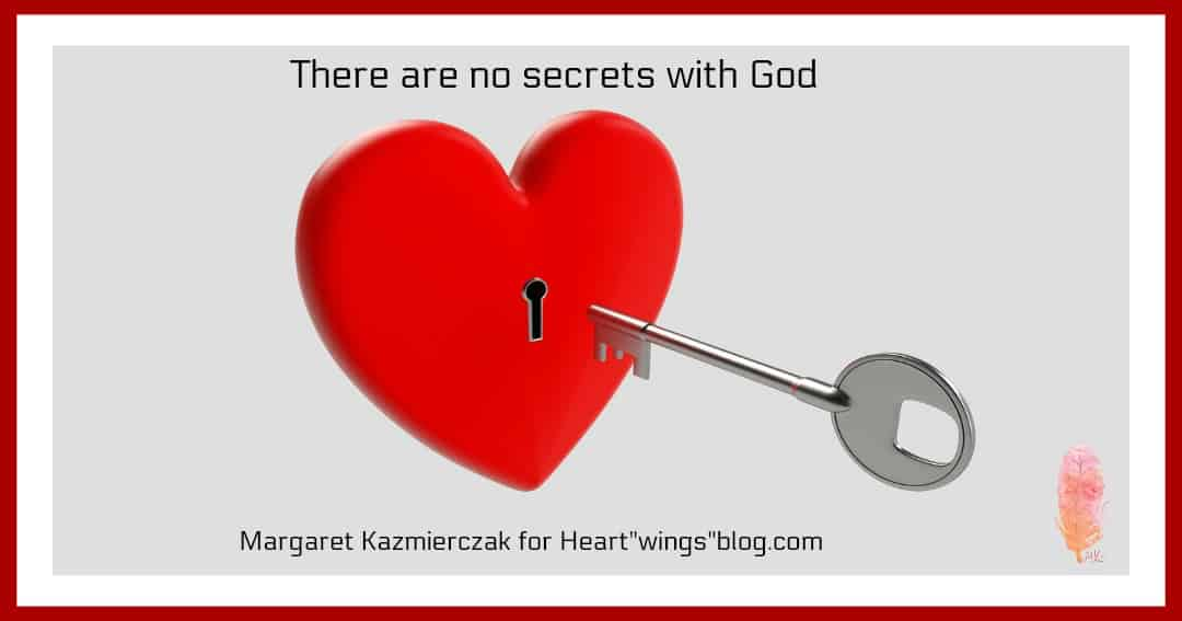 There Are No Secrets With God