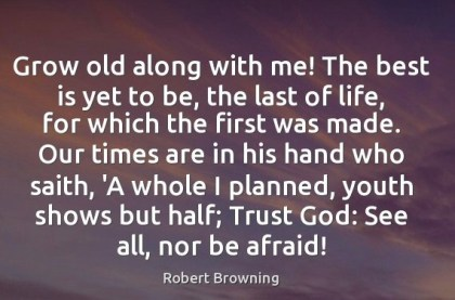 robert browning grow old with me