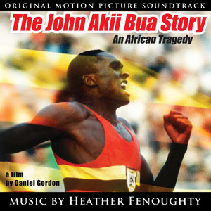 The John Akii Bua Story: An African Tragedy - Official Soundtrack Album