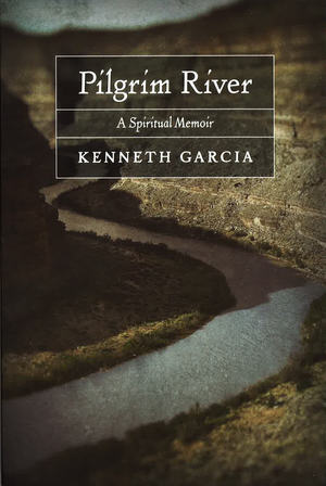 PILGRIM RIVER KEN GARCIA