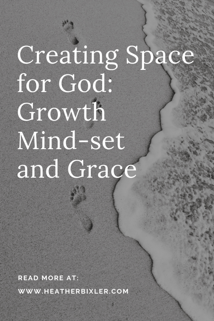 Creating Space for God Growth Mind-set and Grace