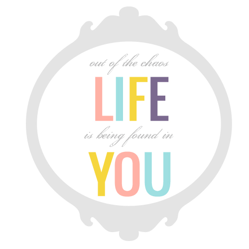 """Out of Chaos Life is Being Found in You    Quote from Gungor's """"Beautiful Things"""""""