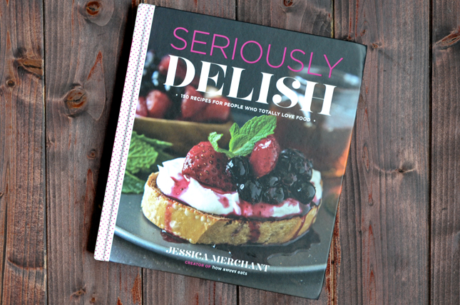 Seriously Delish...But Seriously (+ Cookbook Giveaway!)