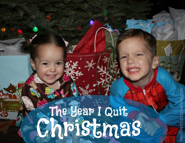 the year I quit Christmas