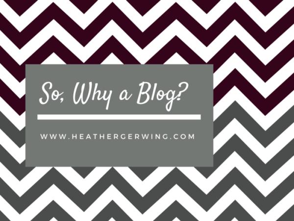 So, Why a Blog- (1)