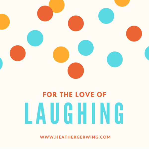 LOVE OF LAUGHING