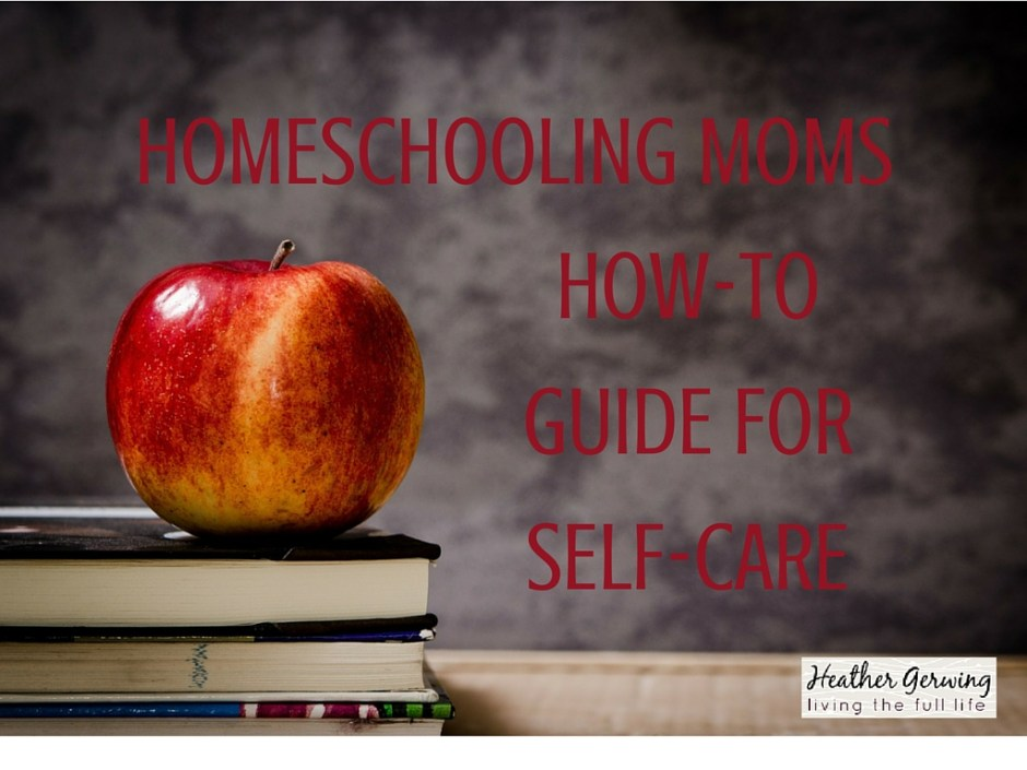homeschooling mom self-care