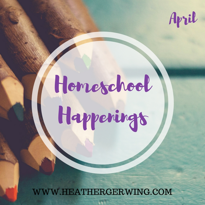 homeschool happenings april