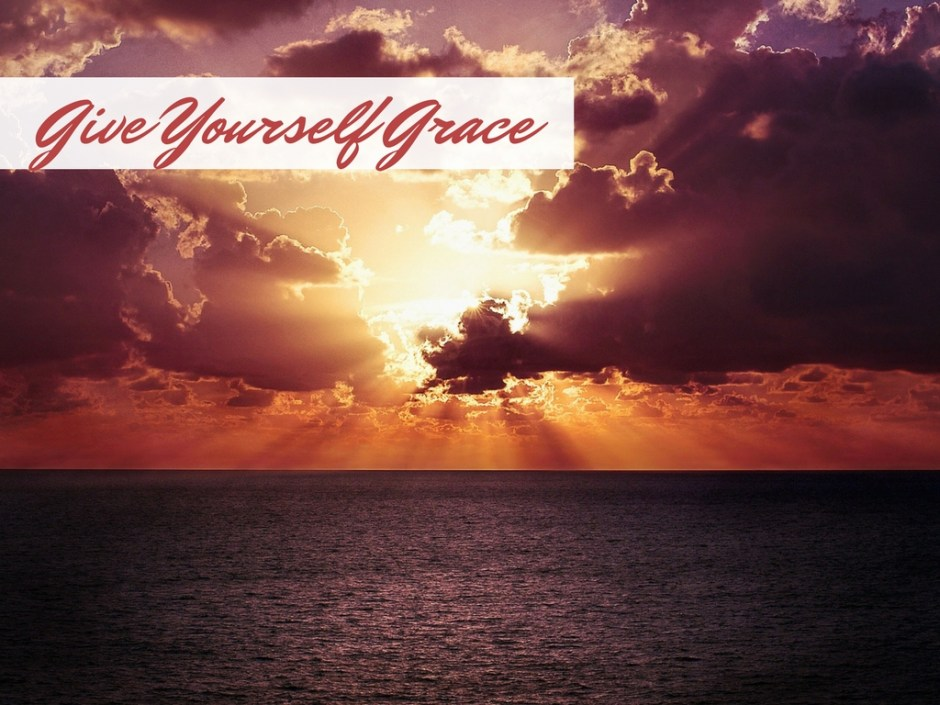 Give Yourself Grace