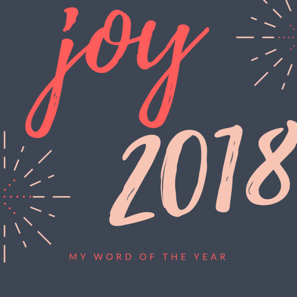 Joy, my one word for 2018