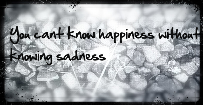Joy needs sorrow