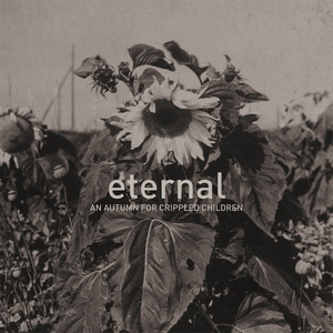 An Autumn For Crippled Children - Eternal