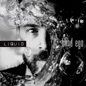 Blind Ego – Liquid