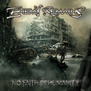 Enemy Remains – No Faith in Humanity