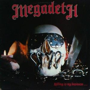 Megadeth - Killing Is My Business… And Business Is Good!