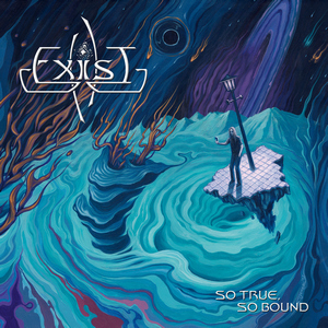 Exist - So True, So Bound