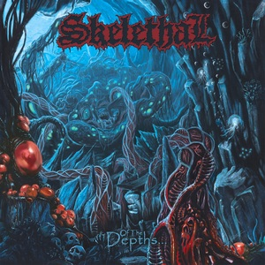 Skelethal – Of the Depths…