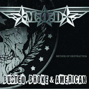M.O.D. - Busted, Broke & American